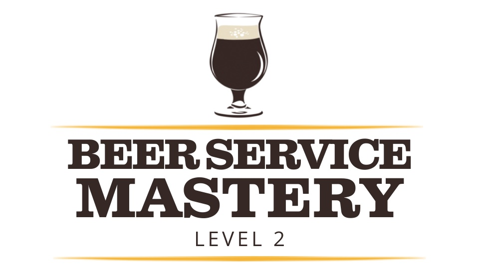 Beer Service Mastery Level 2: The Next Step to Full Certification
