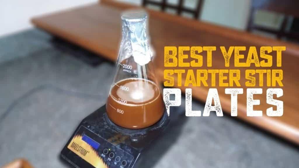 Best Yeast Starter Stir Plates