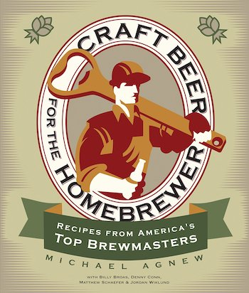 Craft Beer for the Homebrew Book Recipes from americas top Brewmasters