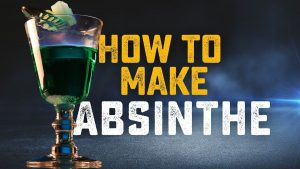 How to Make Absinthe at Home - Homebrew Academy
