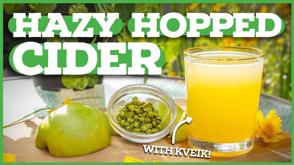 How to Make Hazy Hopped Hard Cider [Using Kveik Yeast]