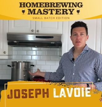 Small Batch Mastery by Joseph Lavoie Homebrew Academy Course Ad