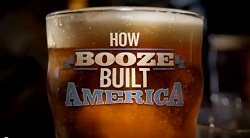 How Booze Built America TV Show on Discovery Channel