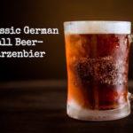 A Classic German Fall Beer- Märzenbier